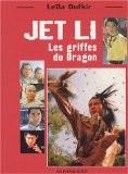Jet Li : Les griffes du Dragon - Leïla Oufkir