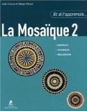 La Mosaïque : Tome 2 - Joan Crous