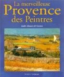 La Merveilleuse Provence des peintres - André Alauzen di Genova