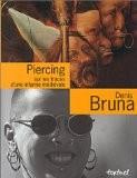 Piercing  : Sur les traces d'une infamie médiévale - Denis Bruna