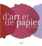 D'art et de papier - Marie-Hélène Reynaud