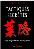 Tactiques secrètes : Leçons martiales des grands maîtres des temps anciens - Kazumi Tabata