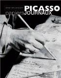 Picasso, papiers journaux - Anne Baldassari