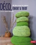 D�co, crochet et tricot : 40 id�es pour la maison - Collectif