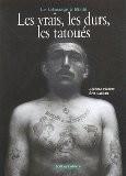 Les vrais, les durs, les tatoués : Le tatouage à Biribi - Jérôme Pierrat