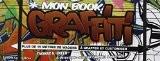 Mon book graffiti : Plus de 15 mètres de wagons à graffer et customiser - Thomas H. Green
