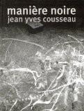 Manière noire - Jean-Yves Cousseau