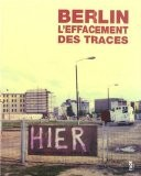 Berlin, l'effacement des traces - Sonia Combe