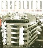 Casablanca : Mythes et figures d'une aventure urbaine - Jean-Louis Cohen
