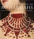 Fastes occidentaux de Maharajahs : Créations européennes pour l'Inde princière - Amin Jaffer