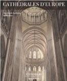 Cathédrales d'Europe - Alain Erlande-Brandenburg