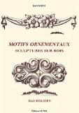 Motifs ornementaux : sculptures sur bois, bas-reliefs - Kurt Koch