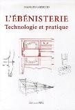 L'ébénisterie : Technologie et pratique - François Germond