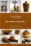 Tournage : 60 modèles et gabarits - Gilbert Buffard