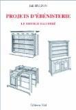 Projets d'ébénisterie : Le meuble illustré - Bill Hylton
