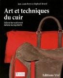 Art et techniques du cuir : sellerie, harnachement, sellerie maroquinerie - Jean-Louis Peyre
