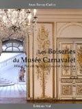 Les boiseries du musée Carnavalet - Anne Forray-Carlier