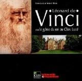 Léonard de Vinci ou le génie du roi au Clos Lucé - Gonzague Saint Bris