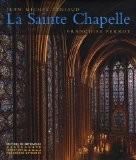 La Sainte Chapelle - Jean-Michel Leniaud