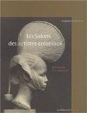 Les Salons des artistes coloniaux - Stéphane Richemond