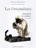 Les Orientalistes : Dictionnaire des sculpteurs, XIXe-XXe siècles - Stéphane Richemond