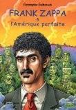 Frank Zappa & l'Amérique parfaite : Tome 3 (1978-1993) - Christophe Delbrouck