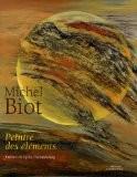 Michel Biot : Peintre des éléments - Anne Tiddis