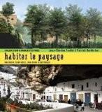 Habiter le paysage : Maisons creusées, maisons végétales - Jean-Charles Trebbi