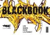 Blackbook: Les mains dans l'alphabet - Woshe