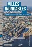 Villes inondables : Prévention, résilience, adaptation - Jean-Jacques Terrin