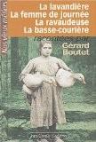Nos vieux métiers, tome 3 : La Lavandière - La Femme de journée - La Ravaudeuse - La Basse courière - Gérard Boutet