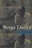 Serge Daney - Olivier Assayas