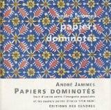 Papiers dominotés : Trait d'union entre l'imagerie populaire et les papiers peints (France 1750-1820) - André Jammes