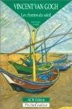 Vincent Van Gogh : Les Chemins du soleil - Jean-Jacques Lévêque