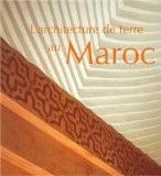 L'architecture de terre au Maroc - Collectif