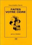 Faites votre cidre, 2e édition - J. A. Chandon