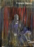 Francis Bacon : Papes et autres figures - Peintures de la Succession : Exposition, Galerie Lelong Paris (15 décembre 1999 au 30 janvier 2000) - David Sylvester