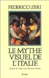 Le mythe visuel de l'Italie - Federico Zeri