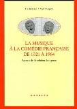 La musique à la Comédie Française de 1921 à 1964 : Aspects de l'évolution d'un genre - Catherine Steinegger