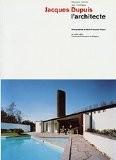 Jacques Dupuis: Architect - Maurizio Cohen