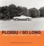So Long : Vivre l'Ouest américain 1970-1985 - Bernard Plossu