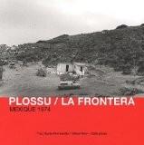 La Frontera : Mexique 1974 - Bernard Plossu