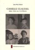 Camille Claudel, une mise au tombeau - Jean-Paul Morel