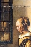 L'Ambition de Vermeer - Daniel Arasse