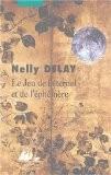 Le jeu de l'éternel et de l'éphémère - Nelly Delay