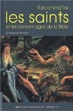 Reconnaître les saints et les personnages de la Bible - Christophe Renault
