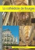 La cathédrale Saint-Etienne de Bourges - Alain Erlande-Brandenburg