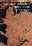 Les Vases athéniens à figures rouges, tome 2 : La Période classique - John Boardman