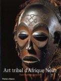 L'Art tribal d'Afrique noire - Jean-Baptiste Bacquart