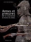 Armes et armures dela Couronne au musée de l'armée - Jean-Pierre Reverseau